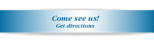 Come see us! | Get directions